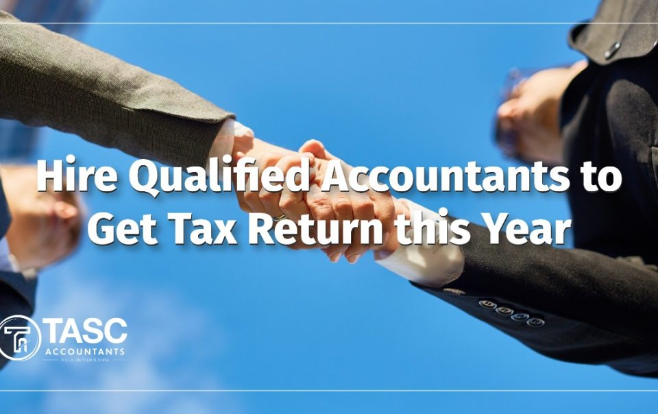 Hire Qualified Accountants to Get Tax Return this Year in Dublin, Ireland